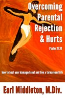 Overcoming Parental Rejection & Hurts